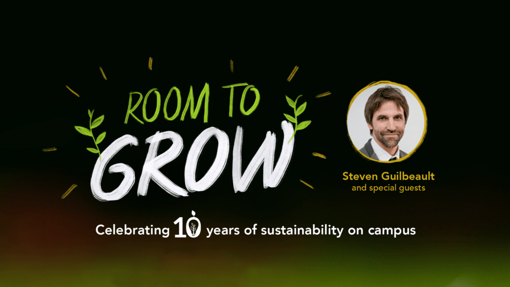10th anniversary: Room to Grow with Steven Guilbeault & special guests